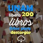 La UNAM regala 200 libros electrónicos para descargar gratis